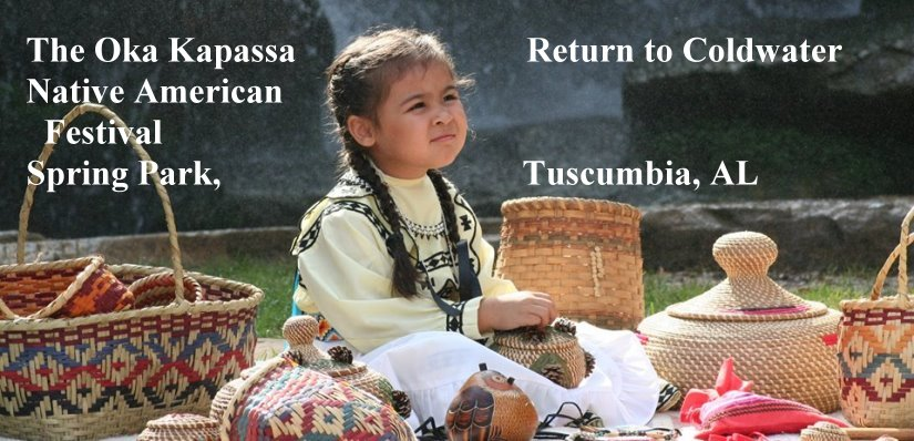 OKA KAPASSA – Return to Cold Water - Native American Festival -