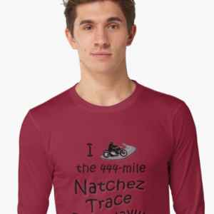 I Rode the Natchez Trace - Long Sleeve T-Shirt