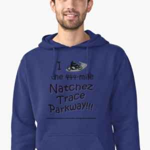 I Rode the Natchez Trace - Pullover Hoodie